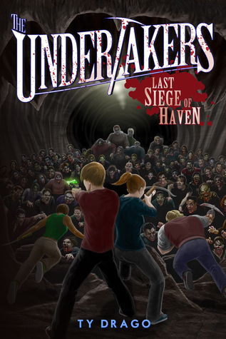 Last Siege of Haven (The Undertakers, #4)