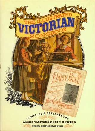 The Illustrated Victorian Songbook