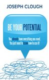 Be Your Potential: Ask. Believe. Receive.
