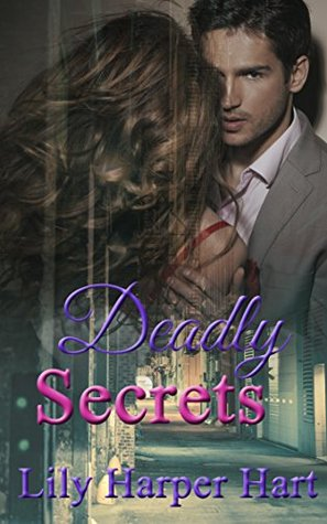 Deadly Secrets Hardy Brothers Security 11 By Lily Harper Hart