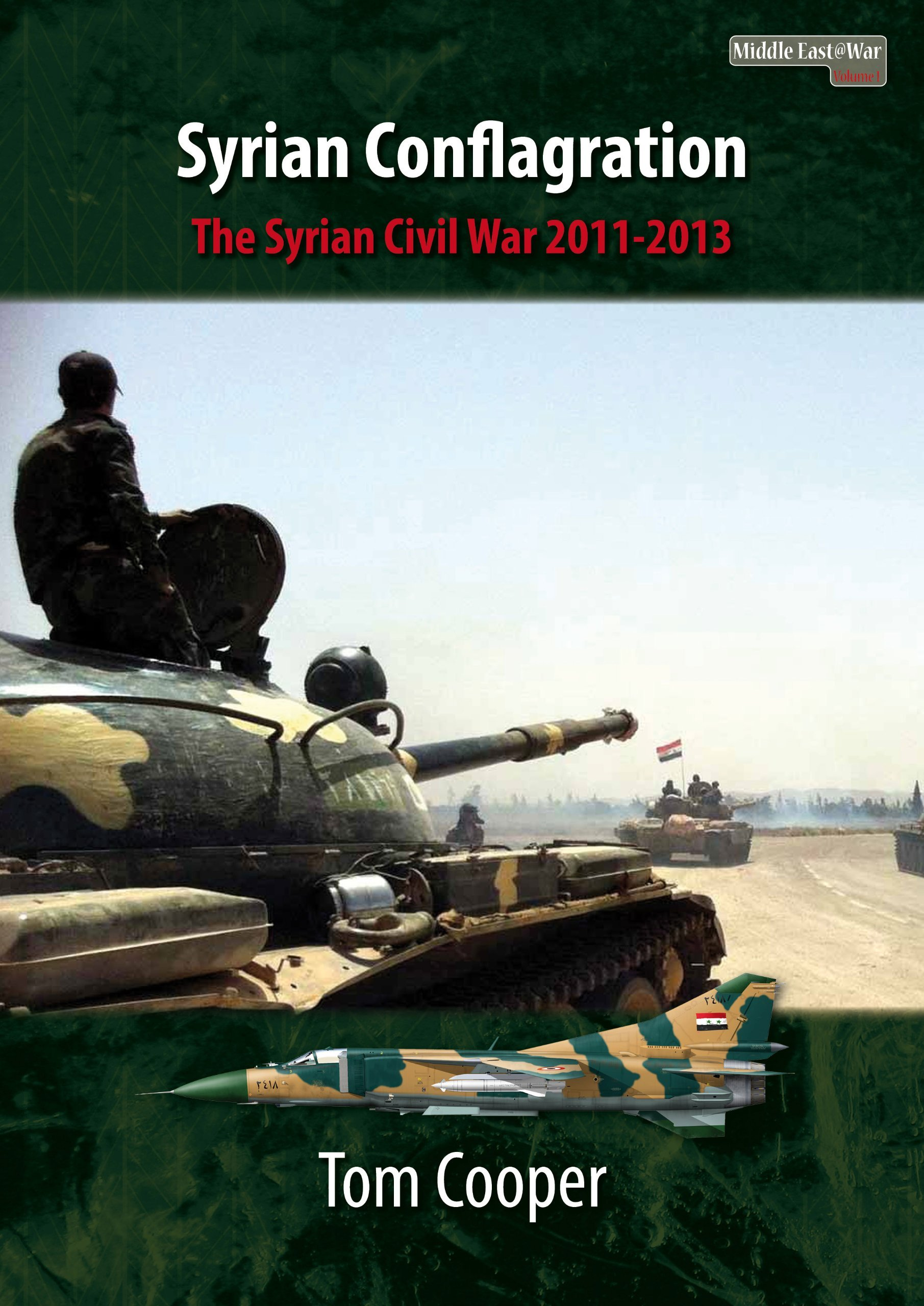Syrian Conflagration: The Syrian Civil War, 2011-2013