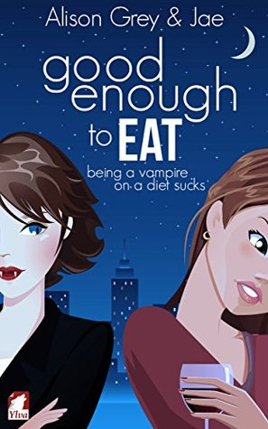 Good Enough to Eat (The Vampire Diet Series, #1)