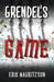 Grendel's Game (Walther Ekm...