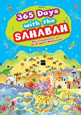 365 days with sahabah (goodword): Islamic Children's Books on the Quran, the Hadith, and the Prophet Muhammad