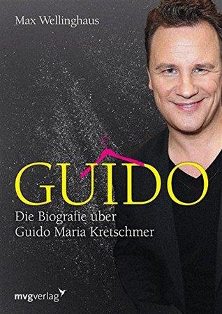 Guido Maria Kretschmer: Die Biografie