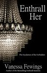Enthrall Her (Enthrall Sessions Trilogy, #2)