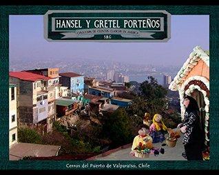 Cuento Hansel y Gretel Porteños (Ilustrado con fotos): Cuentos clásicos ambientados en América , original versión ilustrada en formato Fotolibro para compartir ... Clásicos en América nº 5)
