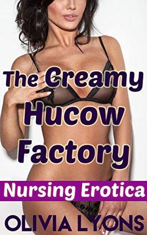 The Creamy Hucow Factory (Nursing Erotica)