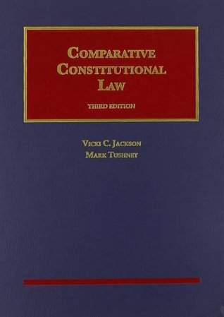 Comparative Constitutional Law, 3d (University Casebook Series) (English and English Edition)