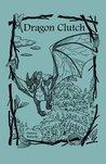 Dragon Clutch (The Dragon Slave Trilogy #2)