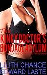 The Kinky Doctor's Bondage Asylum: Medical BDSM (The Bondage Doctor Returns Book 3)