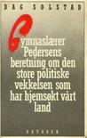 Gymnaslærer Pedersens beretning om den store politiske vekkelsen som har hjemsøkt vårt land
