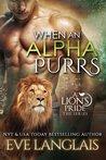 When an Alpha Purrs (A Lion's Pride, #1)