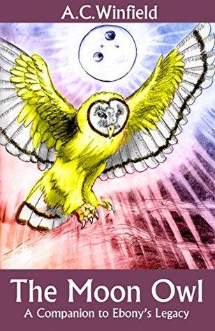 The Moon Owl (Ebony's Legacy Companion Book 1)