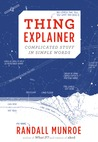 Download Thing Explainer: Complicated Stuff in Simple Words