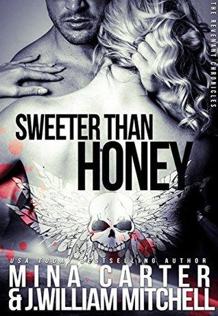 Sweeter Than Honey (The Revenant Chronicles, #1)
