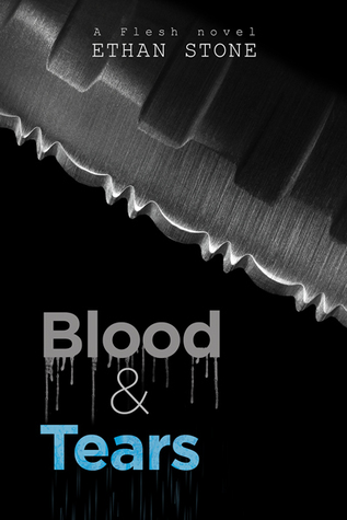 Blood & Tears (Flesh, #3)