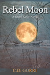 Rebel Moon (Grazi Kelly #3)