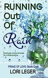 Running Out of Rain (Prime of Love, #1)