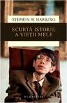 Scurtă istorie a vieții mele by Stephen Hawking