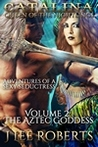 The Aztec Goddess (Catalina, Queen of the Nightlings #2)