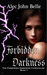 Forbidden Darkness (The Forbidden Darkness Chronicles #1)