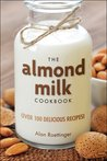 The Almond Milk Cookbook