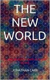THE NEW WORLD: A story about the birth of a new world
