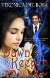 Dawn's Keeper (Enforcers and Coterie, #3)