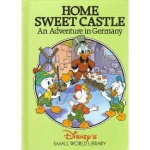 Home Sweet Castle: An Adventure in Germany (Disney's Small World Library)