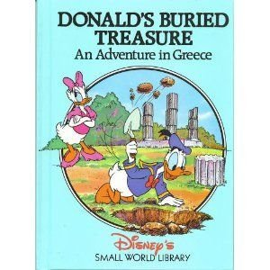 Donald's Buried Treasure: An Adventure in Greece (Disney's Small World Library)