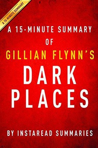 Dark Places by Gillian Flynn - A 15-minute Summary