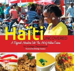 Haiti Uncovered: A Regional Adventure Into the Art of Haitian Cuisine