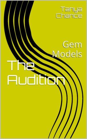 The Audition (Gem Models, #1)