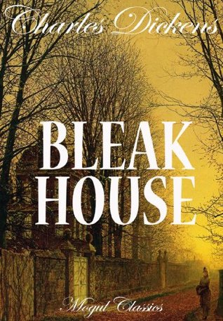 Bleak House (Special Annoted Edition) (Charles Dickens Series Book 4)