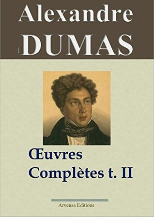 Alexandre Dumas : Oeuvres complètes - Tome 2
