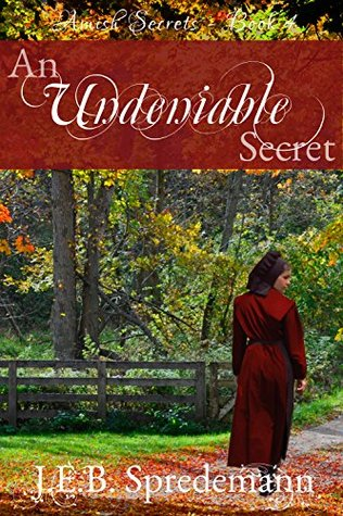 An Undeniable Secret (Amish Secrets #4)