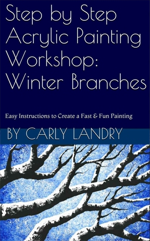 Step by Step Acrylic Painting Workshop: Winter Branches