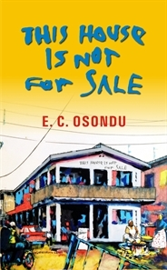 This House is Not for Sale by E.C. Osondu