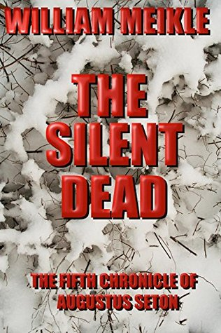 The Silent Dead (The Chronicles of Augustus Seton #5)