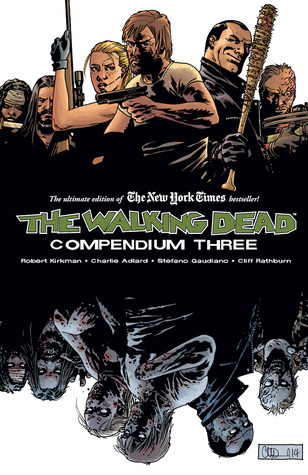 The Walking Dead, Compendium 3 by Robert Kirkman