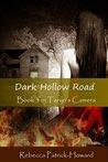 Dark Hollow Road (Taryn's Camera #3)