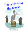 Larry lives at the Dock