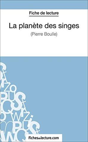 La planète des singes de Pierre Boulle (Fiche de lecture): Analyse complète de l'oeuvre