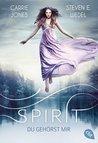 Spirit - Du gehörst mir by Carrie Jones
