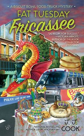 Fat Tuesday Fricassee (Biscuit Bowl Food Truck Mystery, #3)