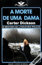 Download google books as pdf free online A Morte de uma Dama PDF by Carter Dickson Translator: J. Lima da Costa