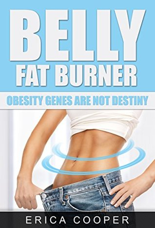 Belly Fat Burner - Obesity Genes are not Destiny