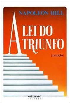 A Lei do Triunfo by Napoleon Hill