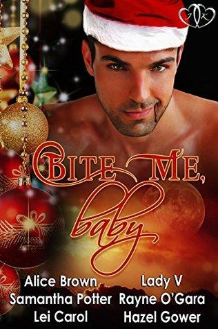 Bite Me, Baby: A Christmas Anthology